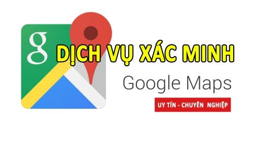Dịch Vụ Đăng Ký Xác Minh Và SEO Vị Trí Google Maps Uy Tín