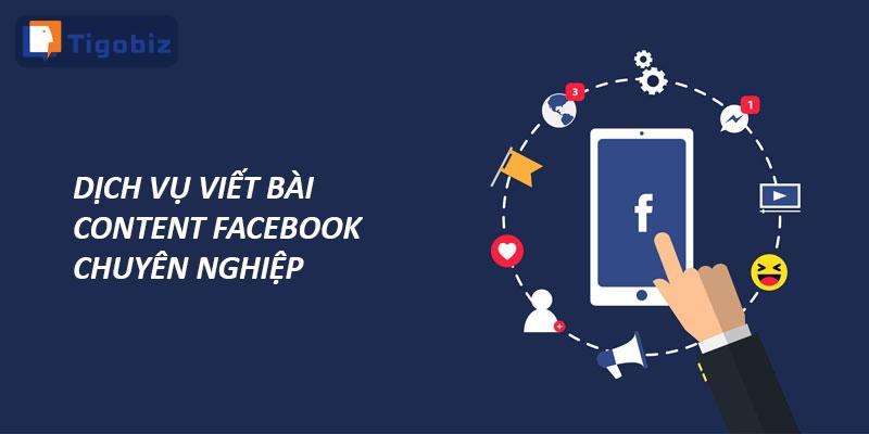 Dịch vụ viết bài content Facebook chuyên nghiệp tại Tigobiz